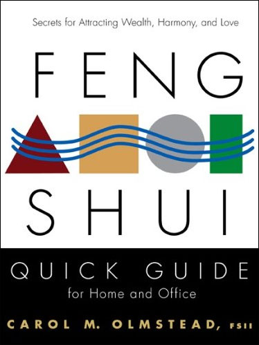 Feng Shui Quick Guide for Home and Office -  Secrets for Attracting Wealth, Harmony, and Love
